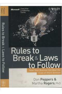 Rules to Break & Laws to Follow de Don Peppers e Martha Rogers pela Wiley